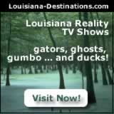 Louisiana reality TV shows ... gators, ghosts, guns, gumbo and more ... click to read about Swamp People, Cajun Pawn Stars and other TV shows filmed in Louisiana
