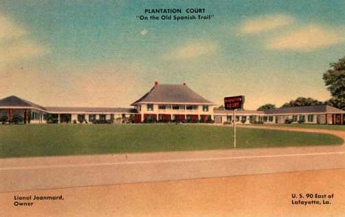 "Earlier days of travel and tourism in Lafayette, Louisiana ... Plantation Court ... ""On the Old Spanish Trail"""